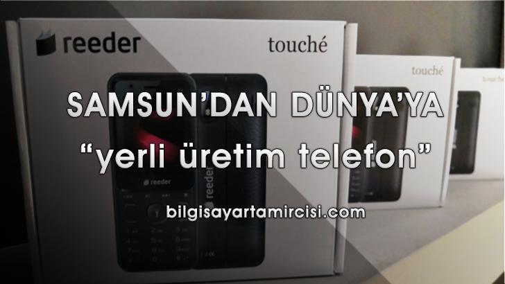 Reeder Yerli Cep Telefonu Samsun'dan Dünya'ya, Samsunda üretimine başlanan yerli üretim telefon Reeder F1 özellikleri ve detayları haberimizde