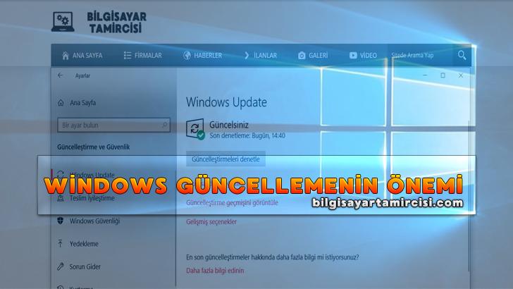 Windows Güncelleştirmeleri Önemi adlı konumuzda sizlere windows güncelleme neden bu kadar önemli sizlere anlattım. Mutlaka Okuyun Derim..