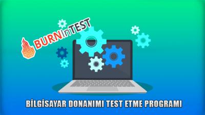 Bilgisayar Donanımları Test Etme Programı BurnInTest