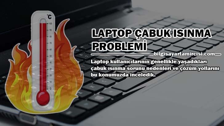 Laptop Çabuk Isınma Sorunu