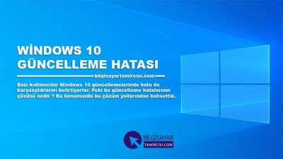 Windows 10 Güncelleme Hatası ve Çözümü