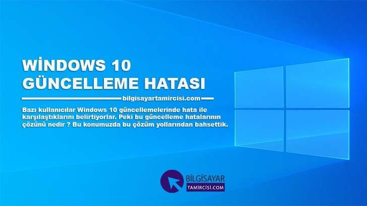 Windows 10 Güncelleme Hatası ve Çözümü, Windows 10 güncelleme sırasında hata ile karşılaşıyorsanız çözümü için konumuzu okuyabilirsiniz.