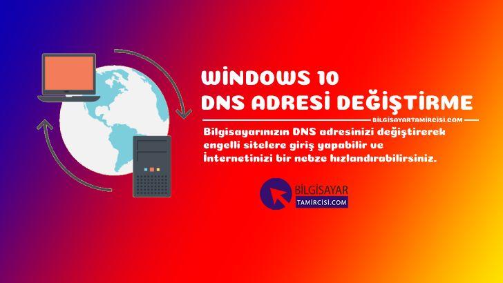 Windows 10 DNS Adresi Değiştirme ile engelli sitelere giriş yapabilir ve internet hızınızı artırabilirsiniz. Dns Adresi değiştirme resimli anlatım.