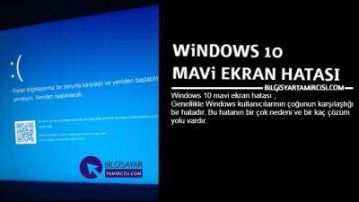Windows 10 Mavi Ekran Hatası Çözümü