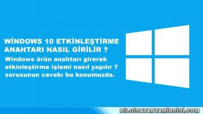 Windows 10 etkinleştirme anahtarı nasıl girilir ?