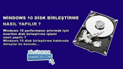 Windows 10 Disk Birleştirme