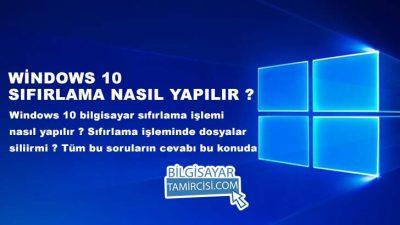 Windows 10 Sıfırlama Nasıl Yapılır ?