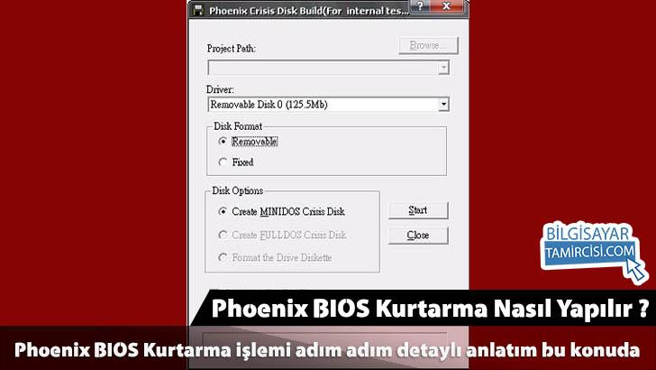 Phoenix BIOS Kurtarma Nasıl Yapılır ?