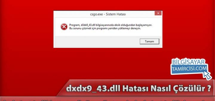 d3dx9_43.dll Hatası Çözümü, d3dx9_43.dll hatası nasıl çözülür, d3dx9_43.dll indir, d3dx9_43.dll download, d3dx9_43.dll hatasının çözümü detaylı bir anlatım ile bu konuda