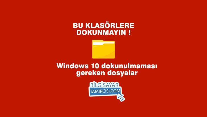 Windows 10 Dokunulmaması Gereken Dosyalar, Windows işletim sisteminde bazı dosyalar silindiği ve üzerinde işlem yapıldığı zaman çözülemez hatalara neden olabilir. Bu dosyalar ve detaylar konumuzda.