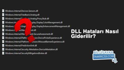 Windows DLL Hataları Nasıl Giderilir ?