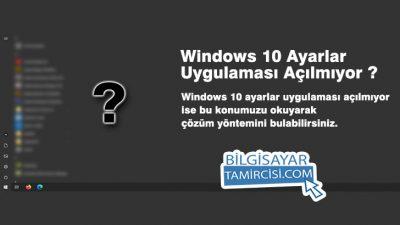 Windows 10 Ayarlar Açılmıyor Çözümü