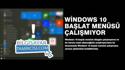 Windows 10 Başlat Menüsü Çalışmıyor Çözümü
