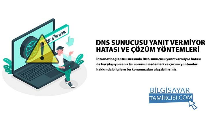 DNS Sunucusu Yanıt Vermiyor Hatası Çözümü