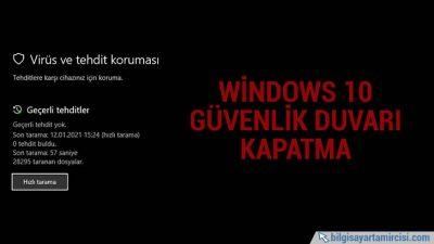 Windows 10 Güvenlik Duvarı Kapatma Nasıl Yapılır ?