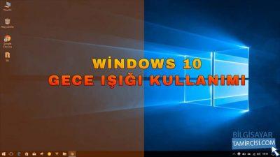 Windows 10 Gece Işığı Açma Kapatma