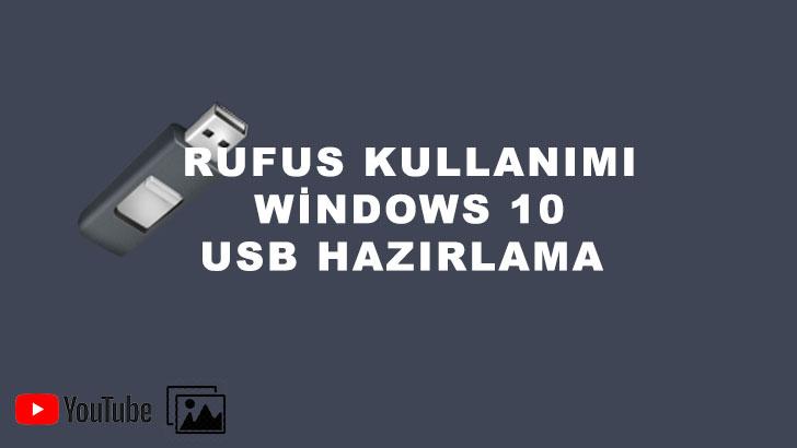Rufus Kullanımı, Windows 10 USB Hazırlama