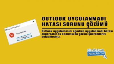 Outlook Uygulanmadı Hatası Çözümü