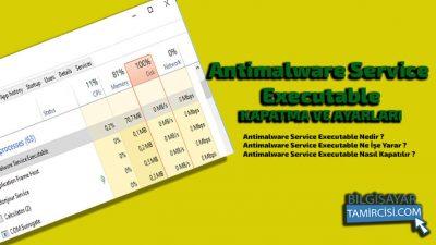Antimalware Service Executable Kapatma