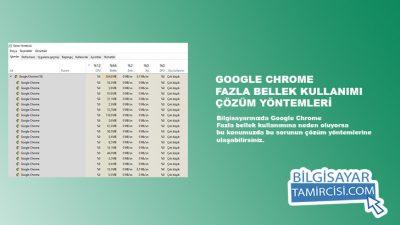 Chrome Yüksek Bellek Kullanıyor (ÇÖZÜM)