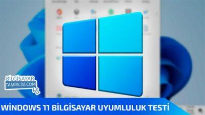 Bilgisayarım Windows 11 Destekler Mi ?